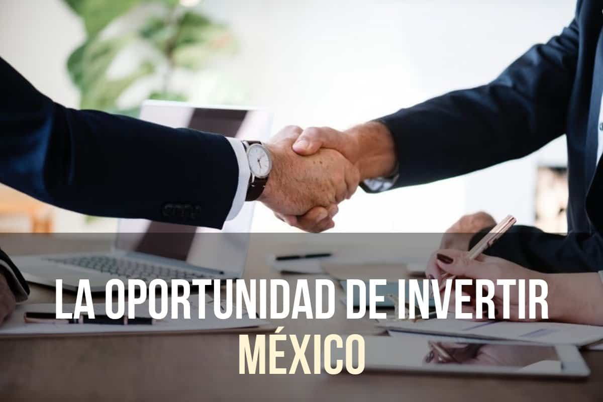 La oportunidad de invertir en Mexico